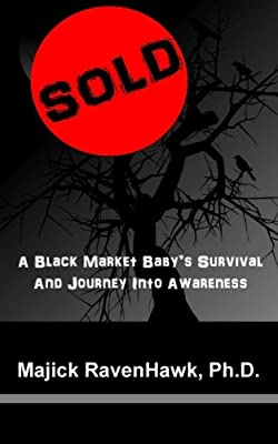 Sold!: A Black Market Baby's Survival and Journey Into Awareness