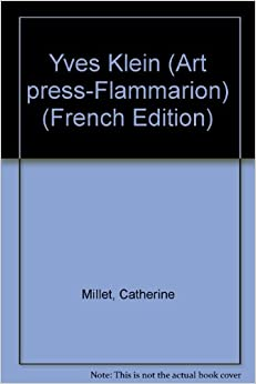 yves klein art press flammarion french edition catherine millet 9782080125002. Black Bedroom Furniture Sets. Home Design Ideas