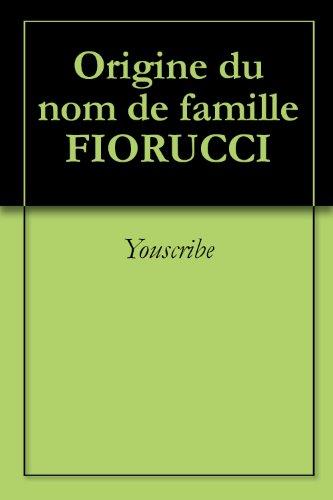 origine-du-nom-de-famille-fiorucci-oeuvres-courtes-french-edition