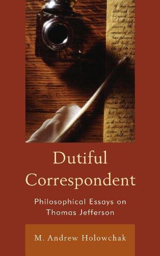 Dutiful Correspondent: Philosophical Essays on Thomas Jefferson PDF