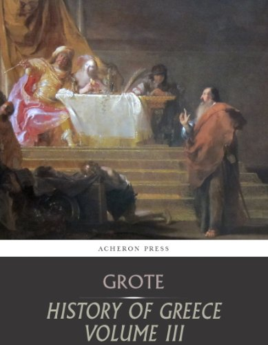 George Grote - History of Greece Volume 3: From the Age of the Despots to the Western Colonies