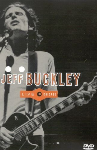 Jeff Buckley: Live In Chicago [DVD] [2002]