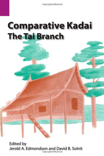 Comparative Kadai:  The Tai Branch (SIL International and the University of Texas at Arlington Publications in Linguisti