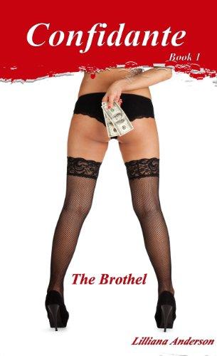 Confidante: The Brothel (Confidante Trilogy) by Lilliana Anderson