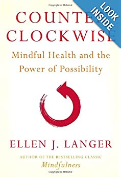 Counterclockwise: Mindful Health and the Power of Possibility download