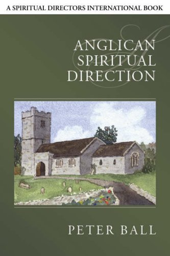 Anglican Spiritual Direction (Spiritual Directors International), PETER BALL