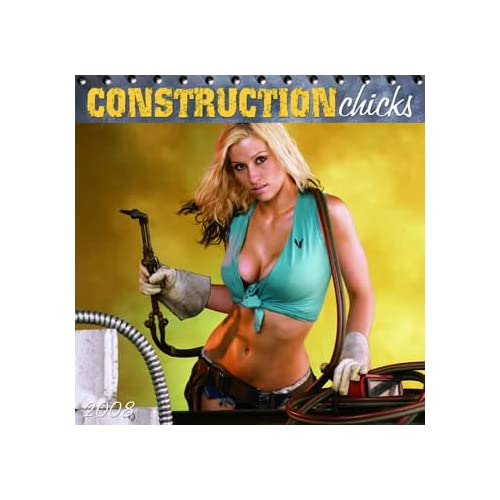 Construction Sexy Chicks 2008 Calendar - Adult & Glamor 2008 Calendars