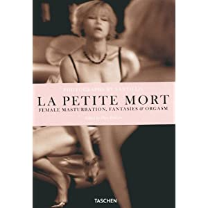 Will Santillo: La Petite Mort: Female Masturbation, Fantasies & Orgasm