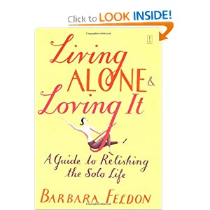 Living Alone and Loving It Barbara Feldon