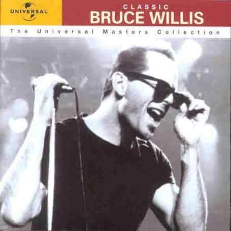 Bruce Willis - Classic Bruce Willis: The Universal Masters Collection - Zortam Music