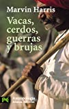 Vacas, Cerdos, Guerras Y Brujas/ Cows, Pigs, Wars and Witches: Los Enigmas De La Cultura/ the Riddles of Culture (842063963X) by Harris, Marvin