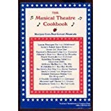 img - for The Musical Theatre Cookbook: Recipes from Best-Loved Musicals Paperback - January, 1994 book / textbook / text book
