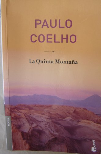 , by Paulo Coelho La Quinta Montana (Spanish Edition) The Fifth Mountain [Paperback], by Paulo Coelho