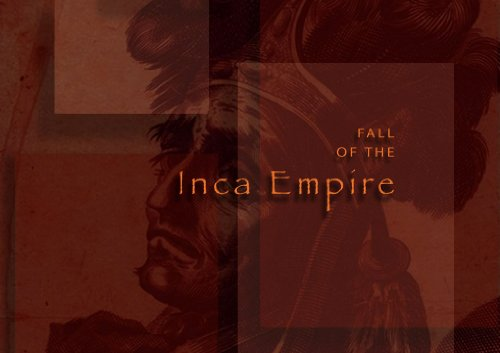 Peru: The fall of the Inca Empire
