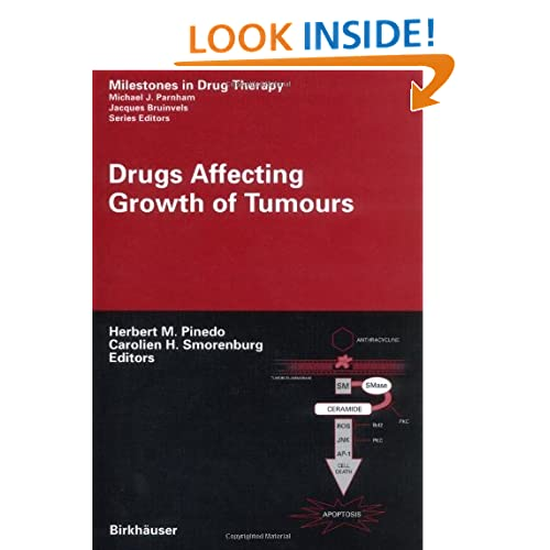 Drugs Affecting Growth of Tumours (Milestones in Drug Therapy) Herbert M. Pinedo and Carolien H. Smorenburg