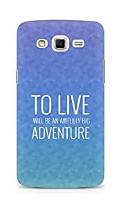 AMEZ to live will be an awfully big adventure Back Cover For Samsung Galaxy Grand 3