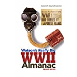 Watson's Really Big WWII Almanac: Volume II: July to December ~ Patrick Watson