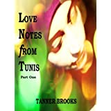 Love Notes from Tunis: Part Onedi Tanner Brooks