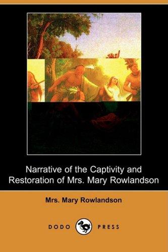 Narrative of the Captivity and Restoration of Mrs. Mary Rowlandson (Dodo Press)