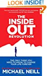 The Inside-Out Revolution: The Only T...