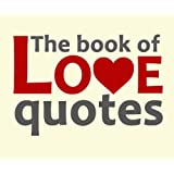 """The book of love quotes (English Edition)von """"Various Authors"""""""