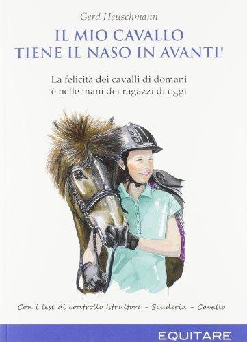 Il mio cavallo tiene il naso in avanti! La felicità dei cavalli di domani è nelle mani dei ragazzi di oggi