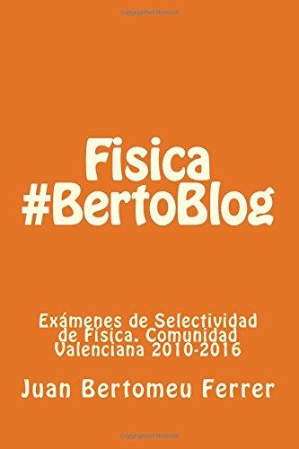 Fisica #BertoBlog: Exámenes de Selectividad de Física. Comunidad Valenciana 2010-2016
