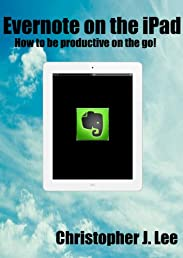 Evernote on the iPad - How to be productive on the go!