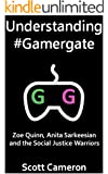 Understanding #Gamergate: Zoe Quinn, Anita Sarkeesian and the Social Justice Warriors