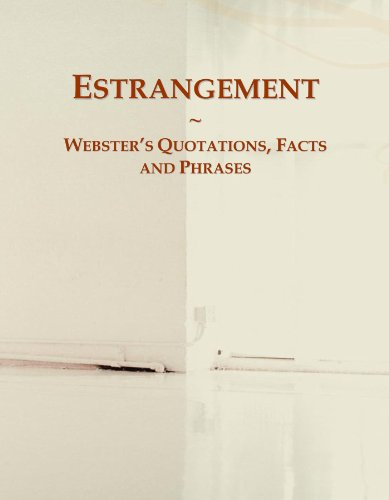 Estrangement: Webster's Quotations, Facts and Phrases PDF