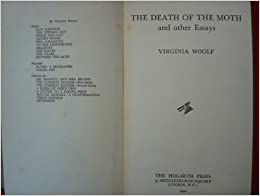 "death essay moth other Theory, living by fiction (1982) a collection of narrative essays, teaching a stone to talk (1982) and encounters with chinese writers (1984) "" transfiguration"" originally appeared in a somewhat different version in harper's under the title ""the death of a moth"" other works by annie dillard include a memoir, an american."