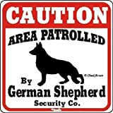 "Dog Yard Sign ""Caution Area Patrolled By German Shepherd Security Company"""