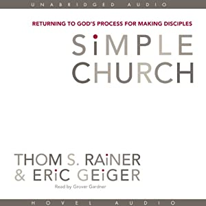 Simple Church: Returning to God's Process for Making Disciples | [Thom Rainer, Eric Geiger]