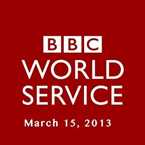 BBC Newshour, March 15, 2013 | [Owen Bennett-Jones, Lyse Doucet, Robin Lustig, Razia Iqbal, James Coomarasamy, Julian Marshall]