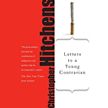 Letters to a Young Contrarian Audiobook by Christopher Hitchens Narrated by James Adams
