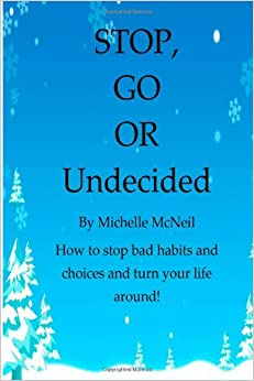 Stop Go Or Undecided How To Stop Bad Habits And Choices