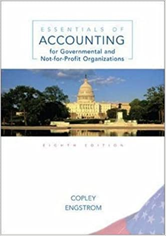 Essentials of Accounting for Governmental and Not-for-Profit Organizations, 8th Edition