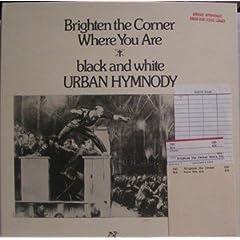 Brighten the Corner Where You Are Black and White Urban Hymnody