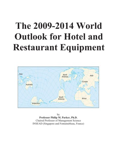 The 2009-2014 World Outlook for Hotel and Restaurant Equipment