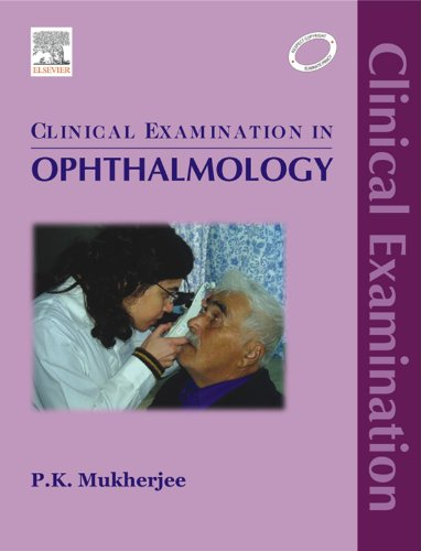 Clinical Examination in Ophthalmology, by P. K. Mukherjee