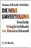Die neue Umverteilung: Soziale Ungleichheit in Deutschland