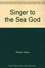 Singer to the Sea God