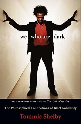 We Who Are Dark: The Philosophical Foundations of Black...