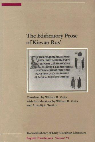 Edificatory Prose of Kievan Rus (Harvard Library of Early Ukrainian Literature: Translations), KIEVAN RUS, WILLIAM VEDER, ANATOLIJ A. TURILOV