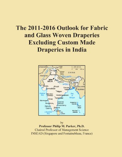 The 2011-2016 Outlook for Fabric and Glass Woven Draperies Excluding Custom Made Draperies in India