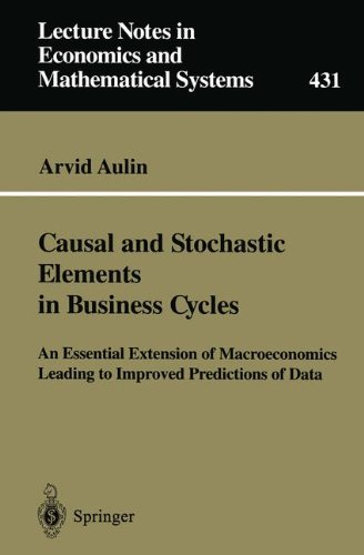 Causal and Stochastic Elements in Business Cycles: An Essential Extension of Macroeconomics Leading to Improved Predicti