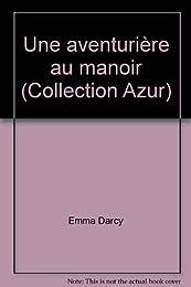Une aventurière au manoir (Collection Azur)
