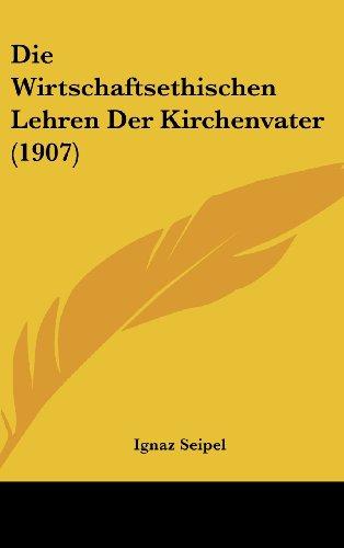 Die Wirtschaftsethischen Lehren Der Kirchenvater (1907)