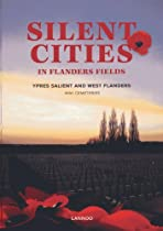 Silent Cities in Flanders Fields: The WWI Cemeteries of Ypres Salient and West Flanders