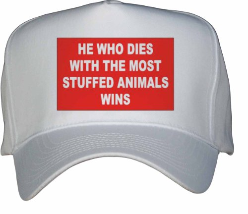 HE WHO DIES WITH THE MOST STUFFED ANIMALS WINS White Hat / Baseball Cap
